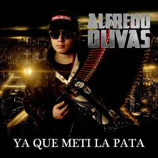 Alfredo Olivas – Ya Que Metí La Pata (Estudio Con Banda 2013)