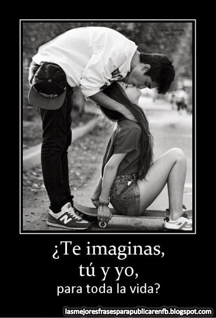 Frases De Amor: Te Imaginas Tú Y Yo Para Toda La Vida