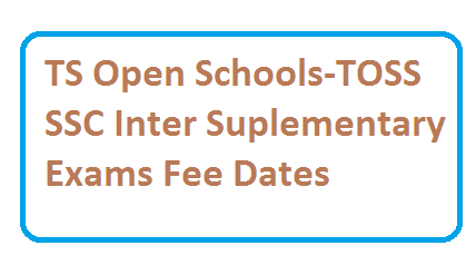 TOSS APOSS Telangana Open Schools Society OPEN SSC OPEN Inter Suplementary exams dates fee dates for practical