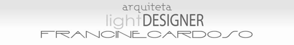 Arquiteta e Light Designer - Francine Cardoso