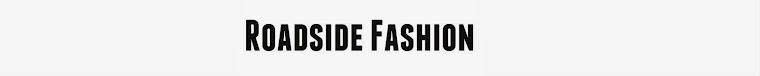 Roadside Fashion
