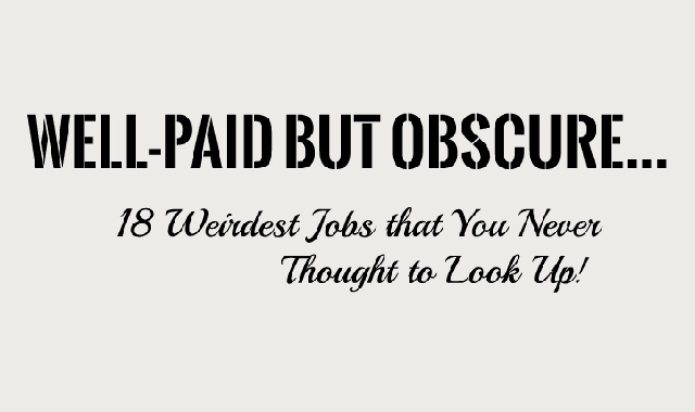 Well-Paid But Obsure…18 Weirdest Jobs That You Never Thought To Look Up!