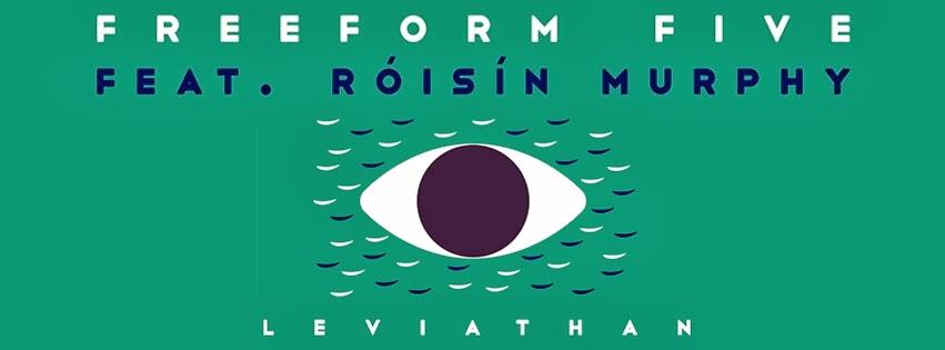 Freeform Five feat. Róisín Murphy - Leviathan