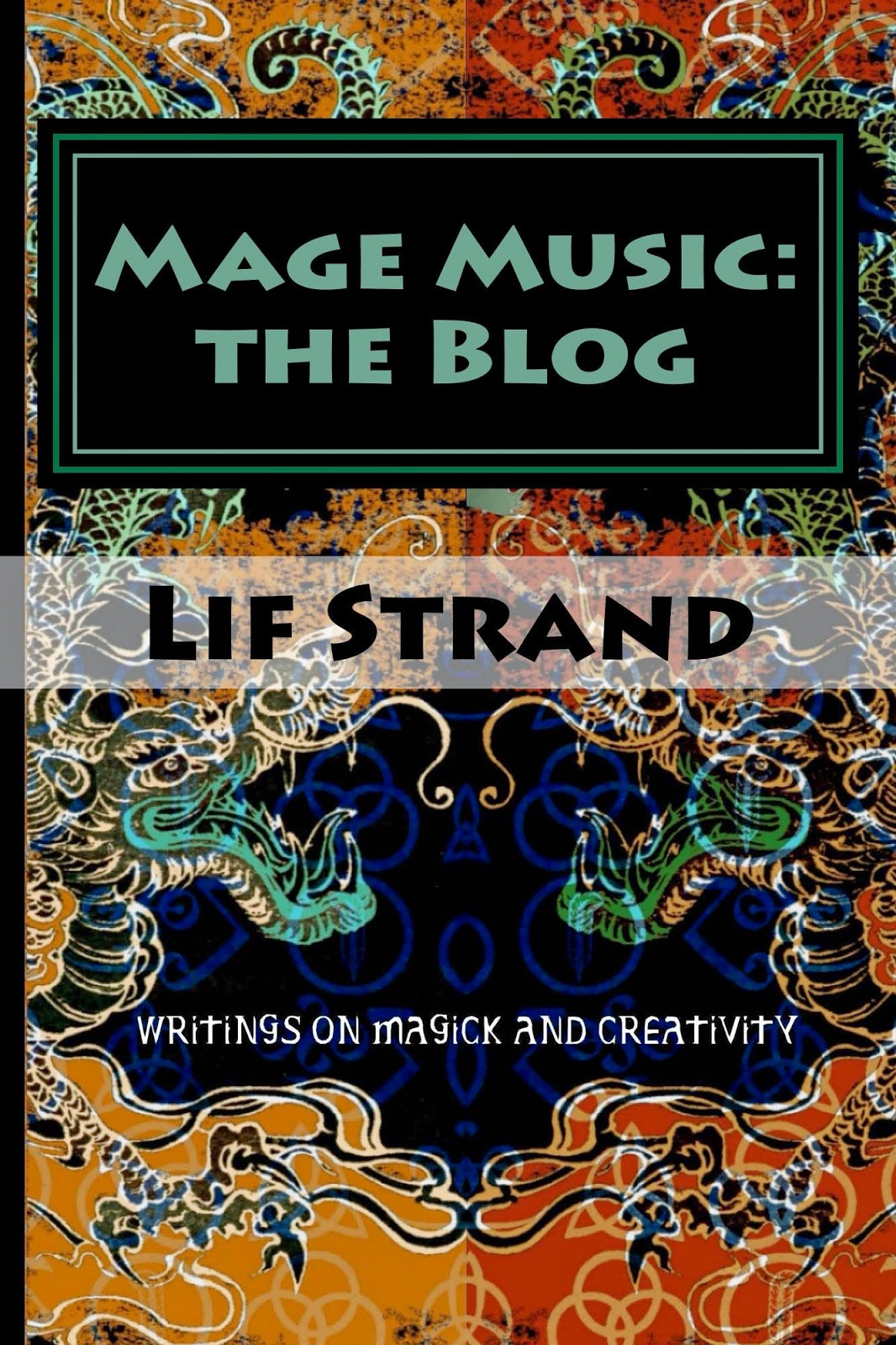 Mage Music: the Blog - now available in paperback