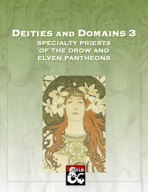 Deities and Domains 3: Specialty Priests of the Drow and Elven Pantheon