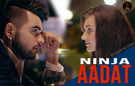 Aadat by Ninja