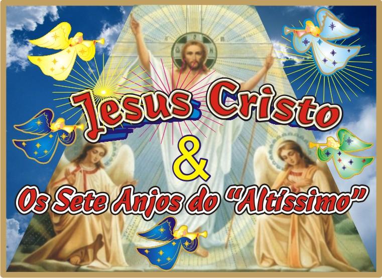 Jesus Cristo e Os Sete Anjos do Altíssimo