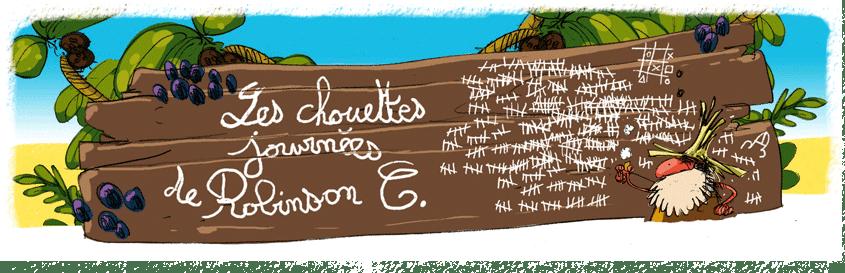 Les chouettes journées de Robinson C. et Lundi sur une île pas si déserte que ça...