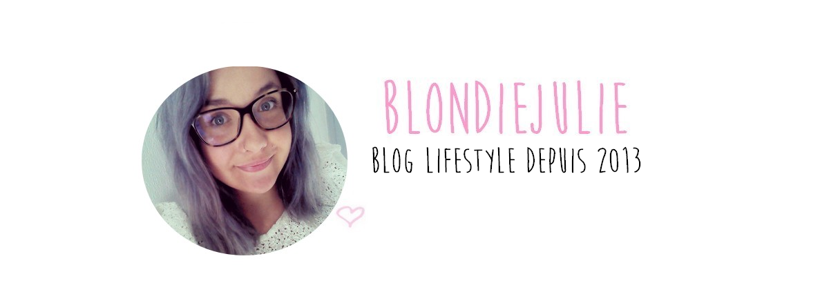 BlondieJulie | Blog beauté & lifestyle | Toulouse