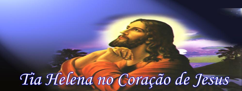 TIA HELENA NO CORAÇÃO DE JESUS