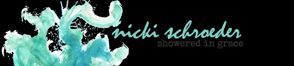 Nicki Schroeder | Showered In Grace
