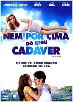 filmes Download   Nem Por Cima Do Meu Cadáver   DVDRip Dual Áudio