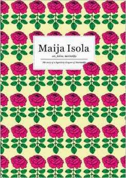 http://www.amazon.com/Maija-Isola-Art-Fabric-Marimekko/dp/4756243665/ref=sr_1_1?s=books&ie=UTF8&qid=1398190668&sr=1-1&keywords=maija+isola