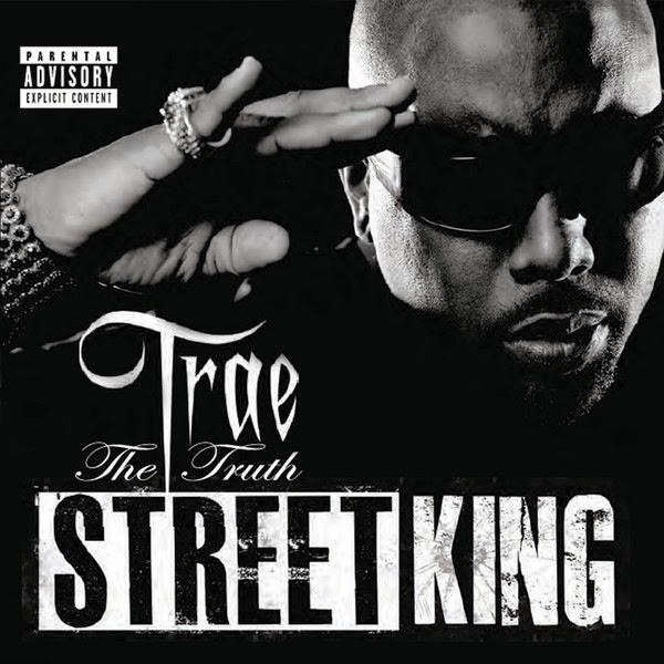 Trae tha Truth - Street King Cover