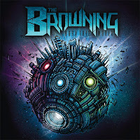 The Browning: Deathronica Band Continues Touring Behind 'Burn This World' (Earache) with Show at The Studio at Webster Hall
