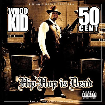 DJ_Whoo_Kid_And_50_Cent-Hip_Hop_Is_Dead-(Bootleg)-2006-WHOA