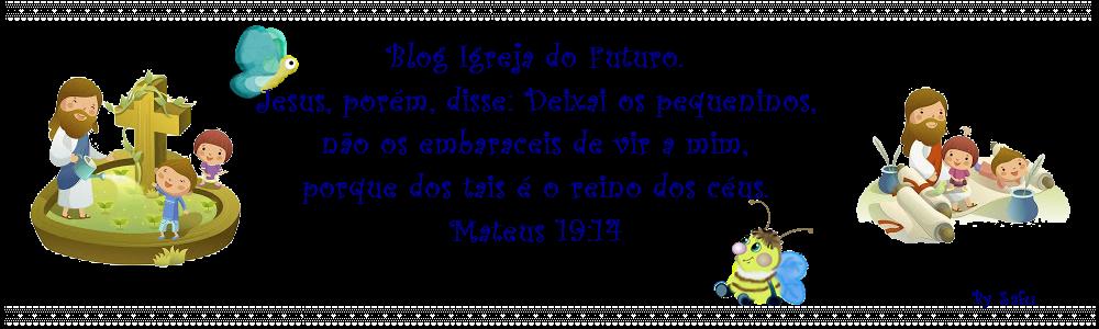 Igreja do Futuro.