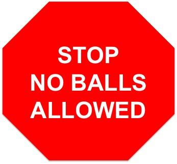 http://4.bp.blogspot.com/-8ISHgX2v3Uo/TmR9t9CJLII/AAAAAAAACAA/gavF_YA-M8c/s1600/no-balls.jpg