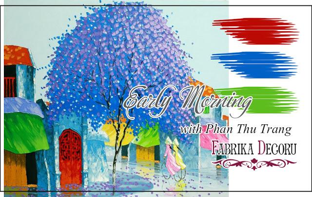 +++ Задание февраля. Early Morning with Phan Thu Trang до 05/03