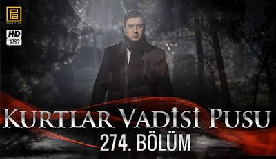 http://kurtlarvadisi2o23.blogspot.com/p/kurtlar-vadisi-pusu-274-bolum.html