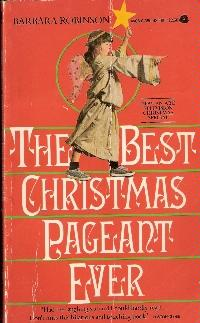 would you like a fresh look at that very first christmas if so i recommend looking at barbara robinsons the best christmas pageant ever and rediscovering - The Best Christmas Pageant Ever Book