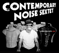 Contemporary Noise Sextet (Quintet , Quartet)
