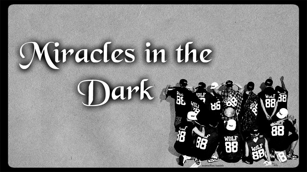 Miracles in the Dark