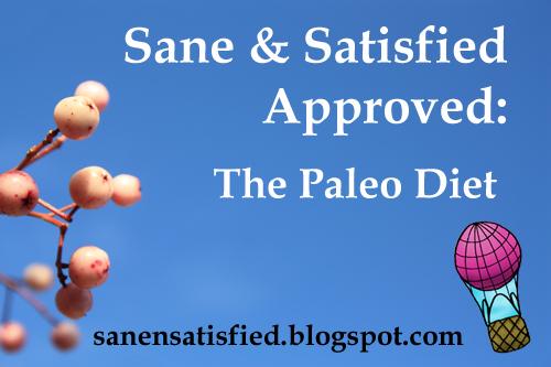 Paleo Diet: Sane & Satisfied Approved