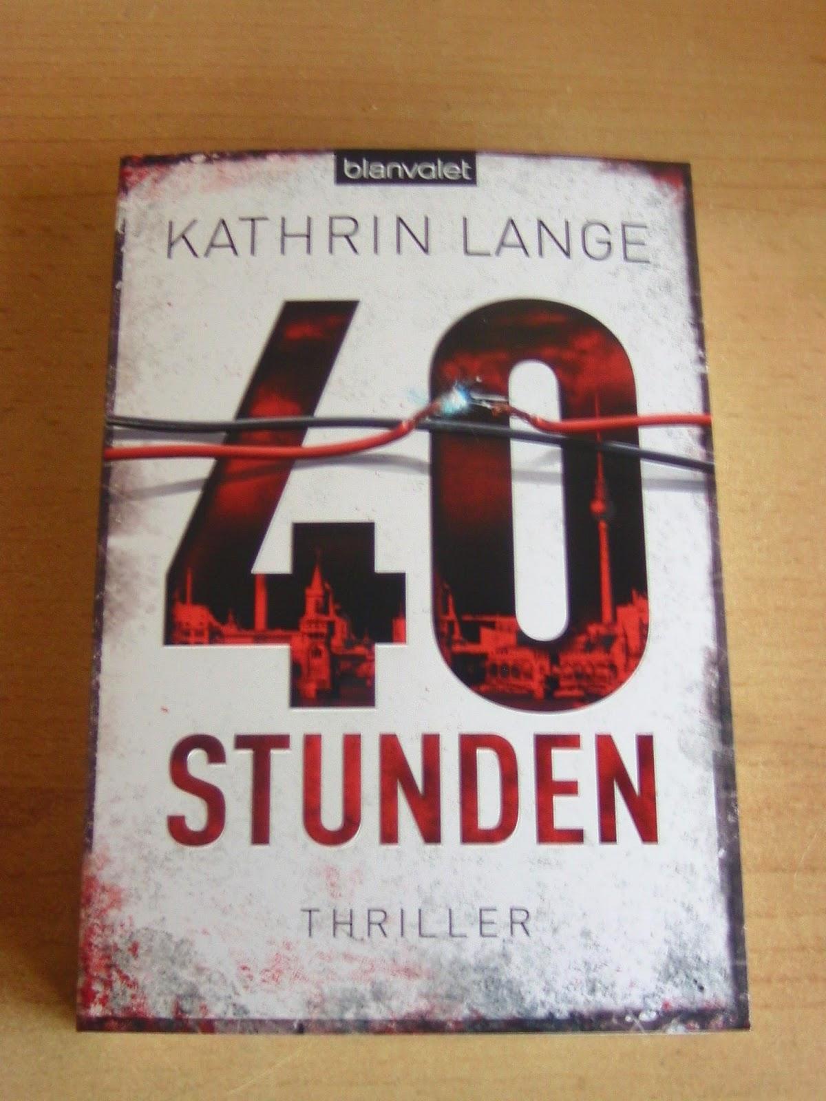 http://www.amazon.de/40-Stunden-Thriller-Kathrin-Lange-ebook/dp/B00GMH6X3S/ref=sr_1_1?s=books&ie=UTF8&qid=1412010583&sr=1-1&keywords=40+stunden