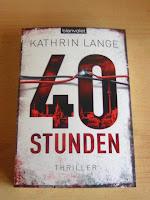http://www.amazon.de/40-Stunden-Thriller-Kathrin-Lange/dp/3442381290/ref=tmm_pap_title_0?ie=UTF8&qid=1396281650&sr=1-1