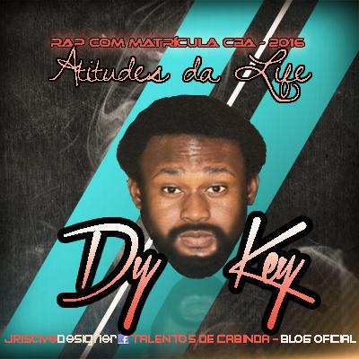 http://www.mediafire.com/download/a27t395ah460b45/Dy+Key+-+Atitudes+da+Life+-+Rap+2ok16+%5BTalentos+de+Cabinda%5D.mp3