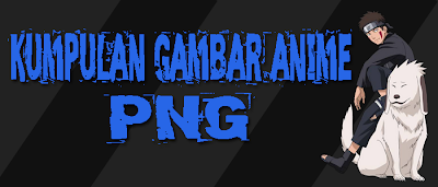 blogh Kumpulan Foto Anime PNG