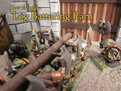 How to Build a Warhammer Log Battering Ram