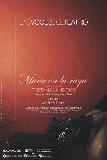 """El ciclo """"Las voces del teatro"""" presenta la obra """"Morir en la Raya"""" de Tristana Landeros"""