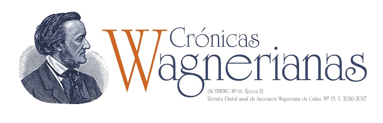 ASOCIAZÓN WAGNERIANA DA GALIZA / Crónicas Wagnerianas / Wagnerian Chronicles