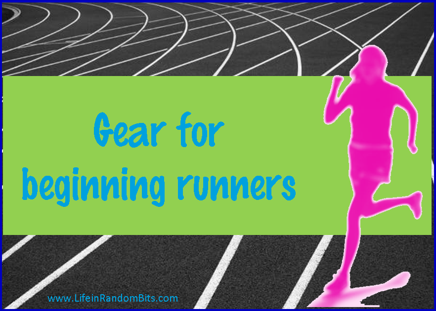 Gear for beginning runners #running #exercise ~ Life in Random Bits