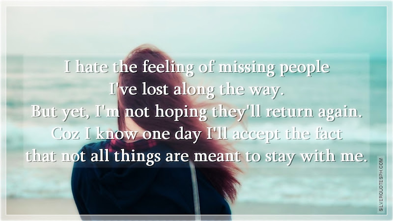 I Hate The Feeling Of Missing People I've Lost Along The Way, Picture Quotes, Love Quotes, Sad Quotes, Sweet Quotes, Birthday Quotes, Friendship Quotes, Inspirational Quotes, Tagalog Quotes