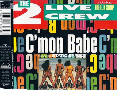 The 2 Live Crew – C'mon Babe (CDS) (1990) (320 kbps)