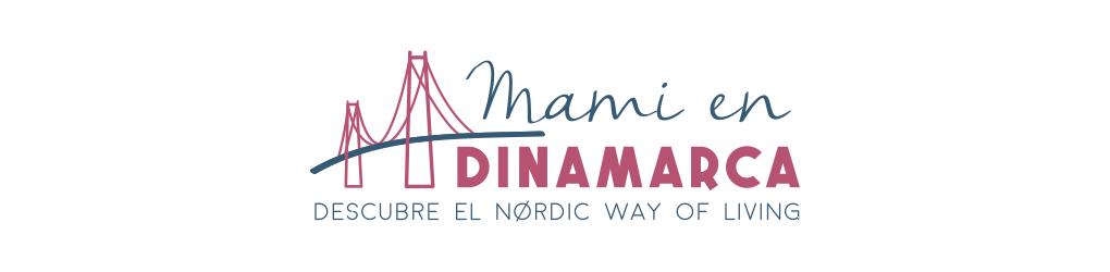 Mami en Dinamarca - Conoce y descubre cómo es vivir en Dinamarca