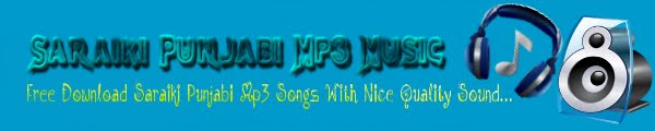 Saraiki Punjabi Mp3 Music Songs, saraiki mp3 songs, free download punjabi mp3, latest punjabi hits