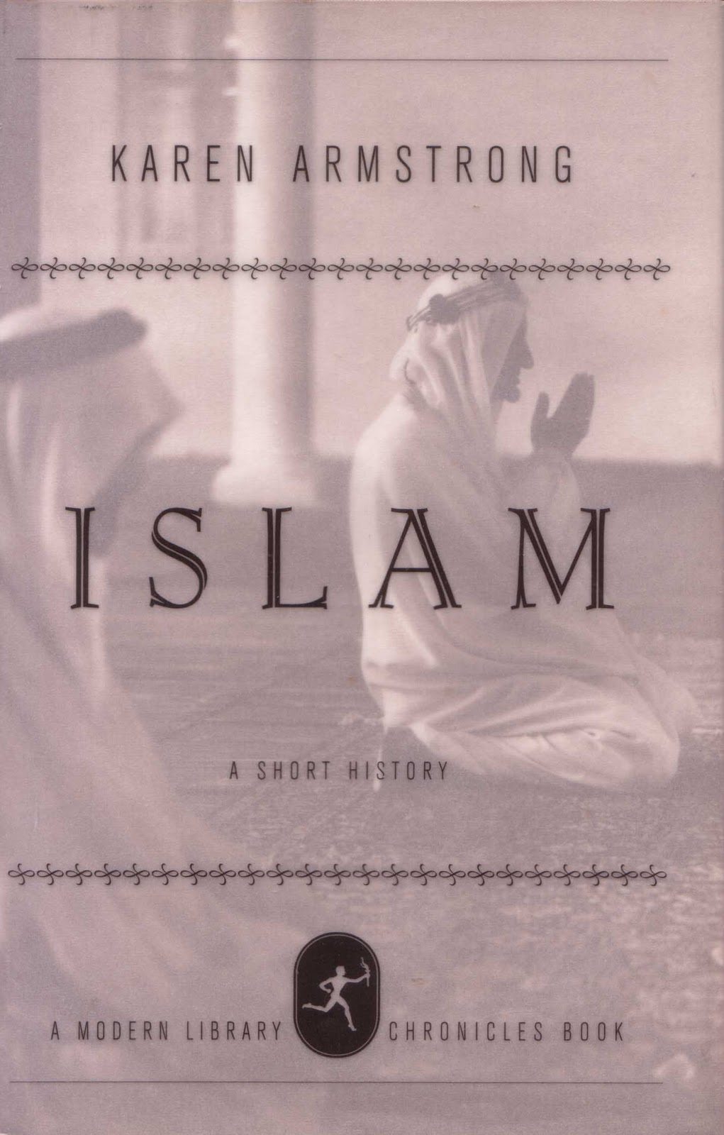 islam a short history No religion in the modern world is as feared and misunderstood as islam it  haunts the popular  islam a short history a short history by karen armstrong .