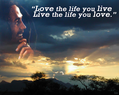 love the life you live. live the life you love.