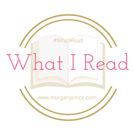 Morgan's Milieu | What I Read 20: The #WhatIRead Badge
