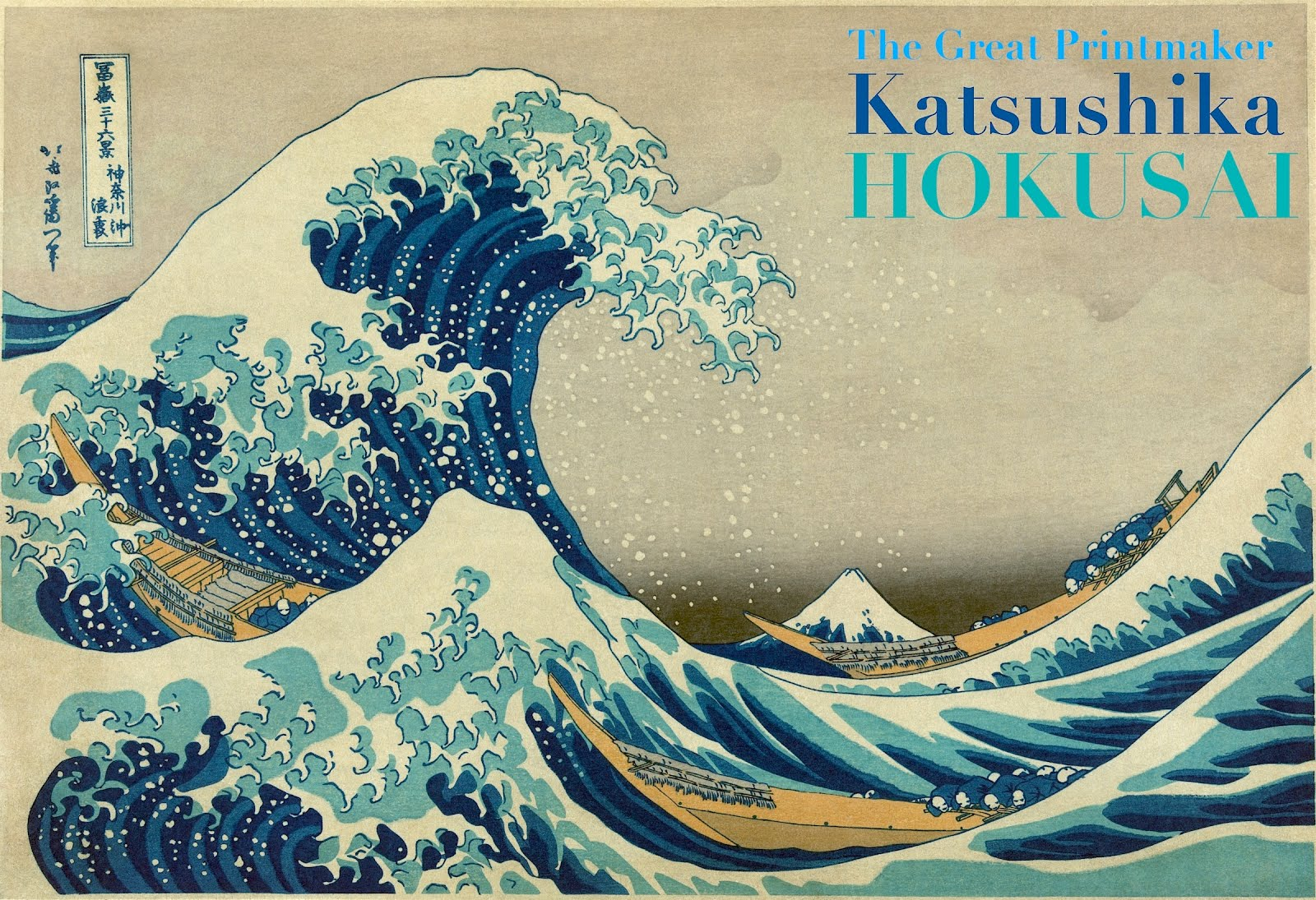 KATSUSHIKA HOKUSAI: Legendary Print Maker + Japanese Painter