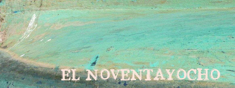 EL NOVENTAYOCHO