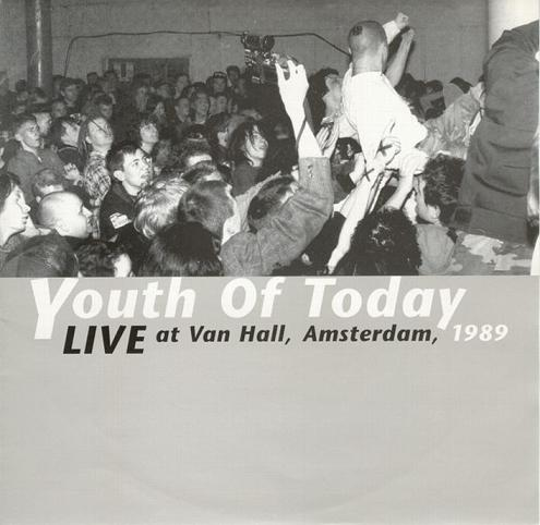 Youth Of Today - Live At Van Hall, Amsterdam, 1989