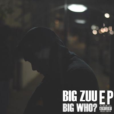 BIG ZUU - BIG WHO? EP cover