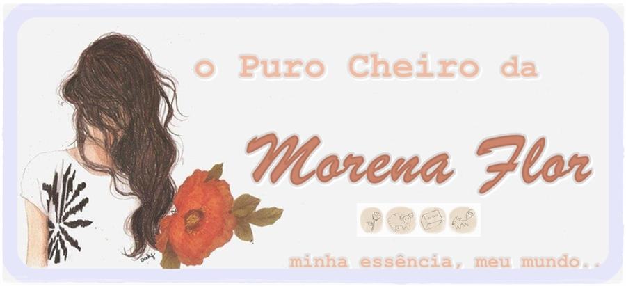 -O Puro Cheiro da Morena Flor-