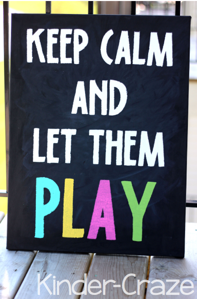 Keep Calm and Let them Play on painted canvas classroom DIY