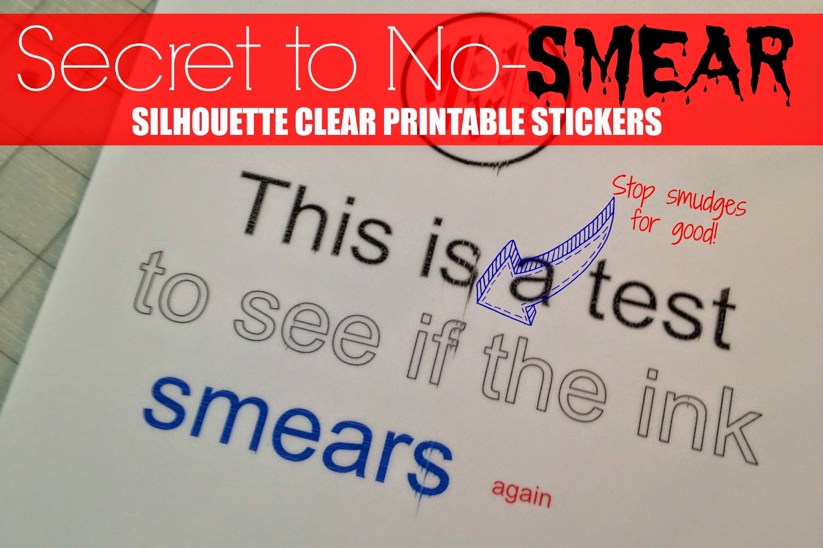 Secret to Preventing Smeared Ink on Silhouette Printable Clear ...